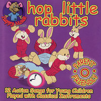 Happy Mouse Presents: Hop Little Rabbits 12 Action Songs for young children played with Classical instruments — Julia Plaut