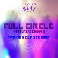 Trains Keep Steamin' — Full Circle, Shevy D, Chevy D