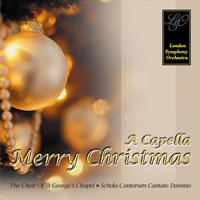 A Capella - Merry Christmas — Schola Cantorum Cantate Domino & The Choir of Saint George's Chapel