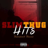 Throwback Thugga Hits — Slim Thug