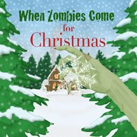 When Zombies Come for Christmas — Brad Mager