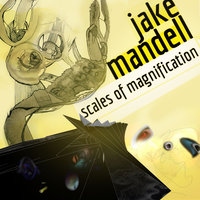 Scales Of Magnification — Jake Mandell