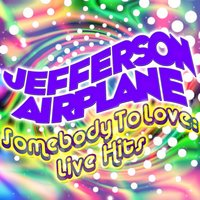 Somebody to Love: Live Hits — Jefferson Airplane