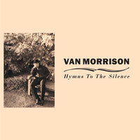 Hymns to the Silence — Van Morrison