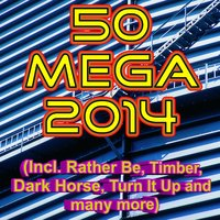 50 Mega 2014 (Incl. Rather Be, Timber, Dark Horse, Turn It Up and many more) — сборник