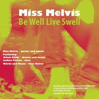 Be Well Live Swell - Single — Adam Gibbs, Miss Melvis, Joshua Patten, Miss Melvis, Adam Gibbs, Joshua Patten