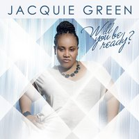 Will You Be Ready — Jacquie Green