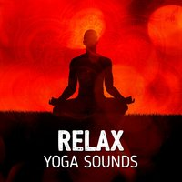 Relax: Yoga Sounds — Yoga Sounds