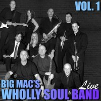 Live, Vol. 1 — Big Mac's Wholly Soul Band