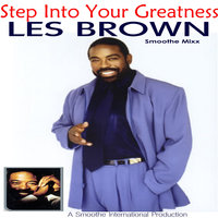 Step Into your Greatness - The Les Brown Smoothe Mixx — Les Brown, Roy Smoothe