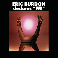 Eric Burdon Declares War — Eric Burdon & War