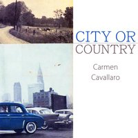 City Or Country — Carmen Cavallaro