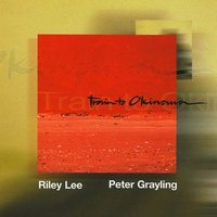 Train to Okinawa — Riley Lee, Peter Grayling, Riley Lee/Peter Grayling