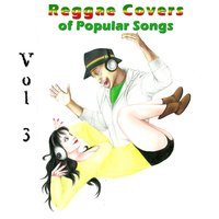 Reggae Covers of Popular Songs, Vol. 3 — сборник