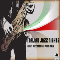 Italian Jazz Nights Great Jazz Sessions from Italy — сборник