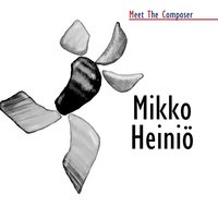 Meet The Composer - Mikko Heiniö — Meet The Composer - Mikko Heiniö