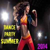 Dance Party Summer 2014 — сборник