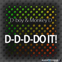 D-D-D-DO IT! — D-Boy, Monkey D, D-boy, Monkey D
