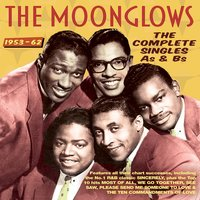 The Complete Singles As & BS 1953-62 — The Moonglows