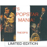 It's Pop Star Mania! — The EP'S