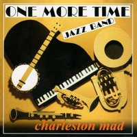 Charleston Mad — One More Time Jazz Band