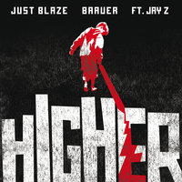 Higher — Jay-Z, Just Blaze & Baauer