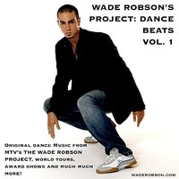 Wade Robson's Project: Dance Beats Vol. 1 — Wade Robson