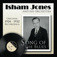 Song of the Blues — Isham Jones and His Orchestra