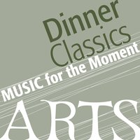 Music for the Moment: Dinner Classics — сборник