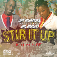Stir It Up - Single — Tony Matterhorn, Una Morgan