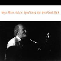 Autumn Song / Young Man Mose / Creek Bank — Mose Allison, Джордж Гершвин