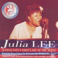 Kansas City's First Lady Of The Blues — Julia Lee And Her Boyfriends