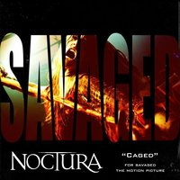 "Caged (From ""Savaged"") — Noctura"