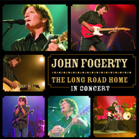 The Long Road Home - In Concert — John Fogerty