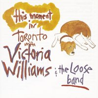 This Moment: Live In Toronto — Victoria Williams