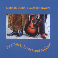 Dreamers, Lovers, and Outlaws — Siobhan Quinn and Michael Bowers