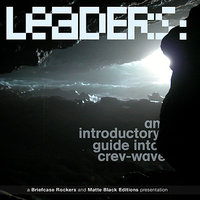 Leaders - an Introductory Guide into Crev Wave — Briefcase Rockers/Matte Black Editions