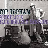 The Complete Blue Horizon Sessions — Top Topham