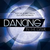 Dancing In the Dark — Von Monrath, Rudy MC, Dino Mileta