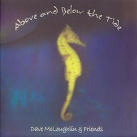 Above and Below the Tide — Dave McLoughlin & Friends