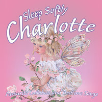 Sleep Softly Charlotte - Lullabies and Sleepy Songs — Eric Quiram, Julia Plaut, Ingrid DuMosch, The London Fox Players, Frank McConnell