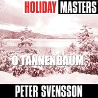 Holiday Masters: O Tannenbaum — Peter Svensson