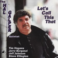 Let's Call This That — The Hal Galper Quintet