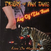 Leg Of The Boot - Live In Holland — Tygers Of Pan Tang