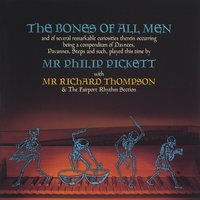 The Bones Of All Men — Phillip Pickett With Richard Thompson