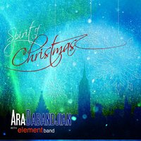 Spirit Of Christmas — Element Band & Ara Dabandjian