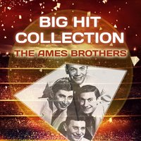 Big Hit Collection — The Ames Brothers