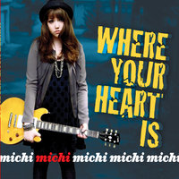 Where Your Heart Is — Michi