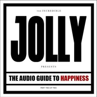 The Audio Guide to Happiness (Part II) — Jolly
