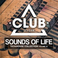 Sounds Of Life - Tech:House Collection, Vol. 22 — сборник